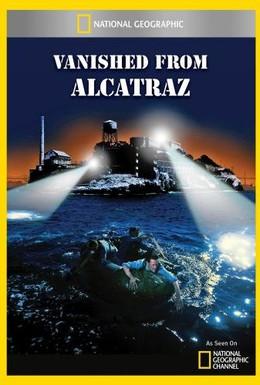 Постер фильма Исчезнувшие из Алькатраса (2011)