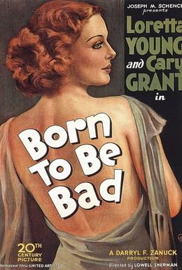 Постер фильма Рожденная быть плохой (1934)