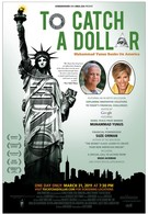 To Catch a Dollar: Muhammad Yunus Banks on America (2010)