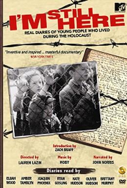 Постер фильма Я все еще здесь: Реальные дневники молодых людей, живших во время Холокоста (2005)