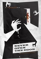 Ни за что не открывай эту дверь (2014)