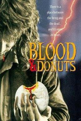 Постер фильма Кровь и пончики (1995)