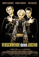 Растрать свою молодость (2003)