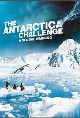 Постер фильма Испытание Антарктикой: Глобальное потепление (2009)