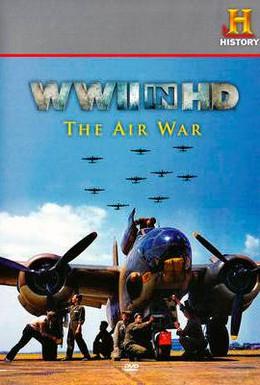 Постер фильма Вторая мировая война в HD: Воздушная война (2010)