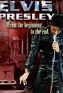 Постер фильма Элвис Пресли - От начала до конца (2004)