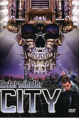 Постер фильма Экстерминатор Сити (2005)