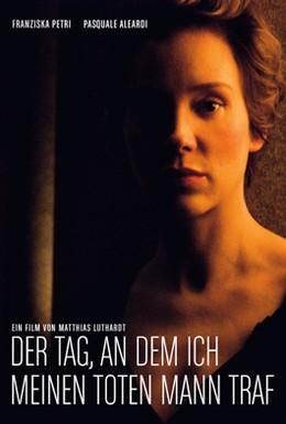 Постер фильма День, когда я встретила своего мертвого мужа (2008)