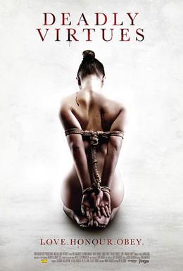 Постер фильма Смертельные добродетели: Люби, чти, подчиняйся (2014)