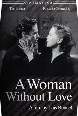 Постер фильма Женщина без любви (1952)