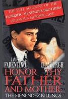 Честь отца и матери: Убийство в семье Менендес (1994)