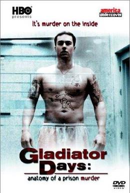 Постер фильма Дни гладиаторов: Анатомия тюремного убийства (2002)