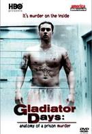 Дни гладиаторов: Анатомия тюремного убийства (2002)