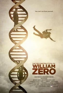 Постер фильма Реконструкция Уильяма Зеро (2014)