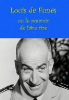 Луи де Фюнес, или Искусство смешить (2003)