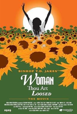 Постер фильма Женщина, ты свободна! (2004)