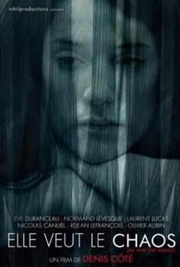 Постер фильма Она хочет хаоса (2008)