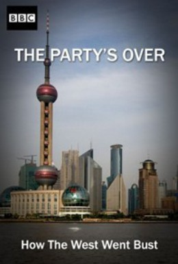 Постер фильма Вечеринка окончена. Как обанкротился Запад (2011)