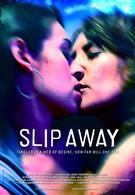 Slip Away (2011)