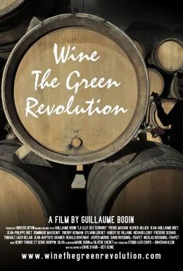 Постер фильма Вино. Зеленая революция (2011)