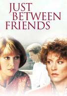 Только между друзьями (1986)