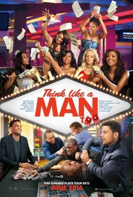 Постер фильма Думай, как мужчина 2 (2014)