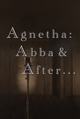 Постер фильма Агнета: АББА и после нее (2013)