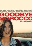 Прощай Марокко (2012)