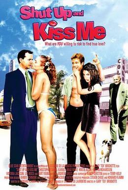 Постер фильма Заткнись и поцелуй меня! (2004)