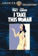 Я возьму эту женщину (1940)