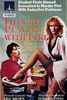 Постер фильма Они играют с огнём (1984)