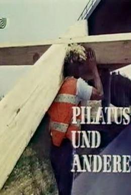 Постер фильма Пилат и другие – Фильм на Страстную пятницу (1972)
