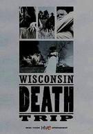 Висконсин: Путешествие к смерти (1999)