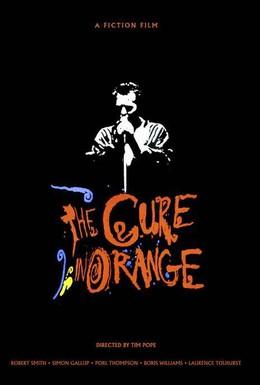 Постер фильма The Cure in Orange (1987)