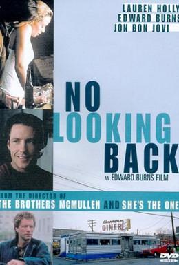 Постер фильма Не оглядываясь назад (1998)