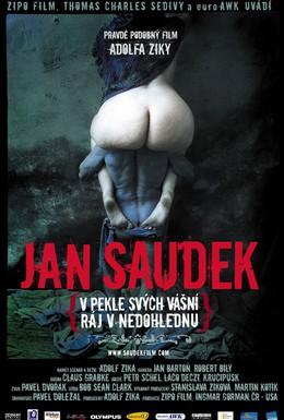 Постер фильма Ян Саудек: В аду страстей, в далеком раю (2007)