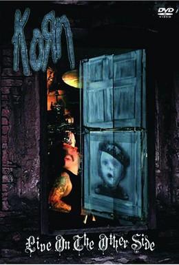 Постер фильма Korn: Live on the Other Side (2006)