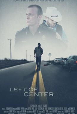 Постер фильма Слева от центра (2014)
