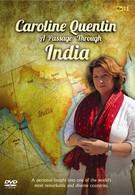 Путешествие по Индии с Каролин Квентин (2011)