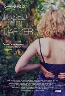 Постер фильма Раньше я был темнее (2013)