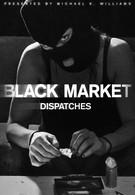 Черный рынок. Репортажи (2016)