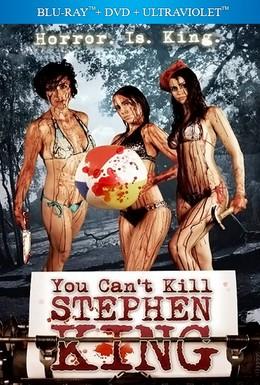 Постер фильма Ты не можешь убить Стивена Кинга (2012)