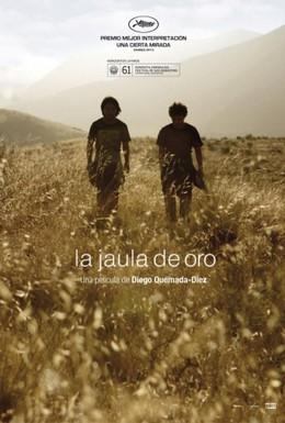 Постер фильма Золотая клетка (2013)