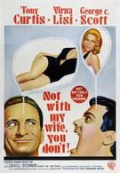 Только не с моей женой, не смей! (1966)