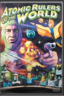 Постер фильма Атомные правители мира (1965)