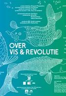О рыбе и революции (2008)
