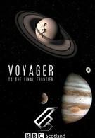Вояджер: Полёт за пределы Солнечной системы (2012)