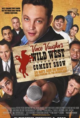 Постер фильма Дикий Запад: Комедийное шоу Винса Вона (2006)