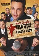 Дикий Запад: Комедийное шоу Винса Вона (2006)