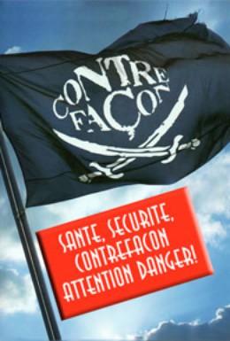 Постер фильма Santé, sécurité, contrefaçon attention danger! (2011)